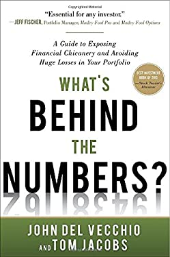 What's Behind the Numbers?: A Guide to Exposing Financial Chicanery and Avoiding Huge Losses in Your Portfolio 9780071791977