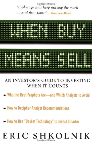 When Buy Means Sell: An Investor's Guide to Investing When It Counts 9780071387064