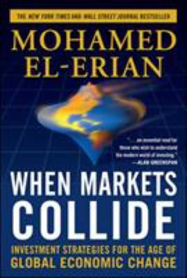 When Markets Collide: Investment Strategies for the Age of Global Economic Change 9780071592819