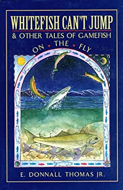 Whitefish Can't Jump, & Other Tales of Gamefish on the Fly 9780070642485
