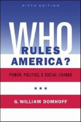 Who Rules America? Power, Politics, and Social Change - 5th Edition