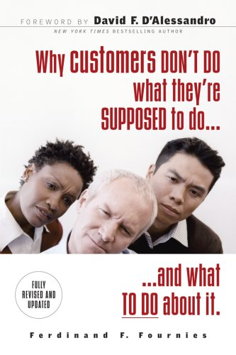 Why Customers Don't Do What They're Supposed to Do and What to Do about It 9780071486224