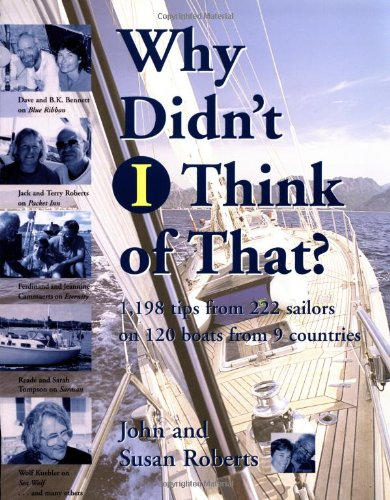 Why Didn't I Think of That?: 1,198 Tips from 222 Sailors on 120 Boats from 9 Countries 9780070532212