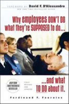 Why Employees Don't Do What They're Supposed to Do and What to Do about It 9780071486156