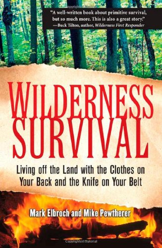 Wilderness Survival: Living Off the Land with the Clothes on Your Back and the Knife on Your Belt 9780071453318