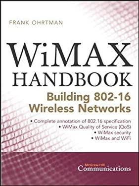 Wimax Handbook: Building 802.16 Networks 9780071454018