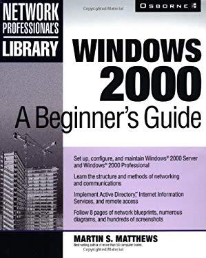 Windows 2000: A Beginner's Guide 9780072123241