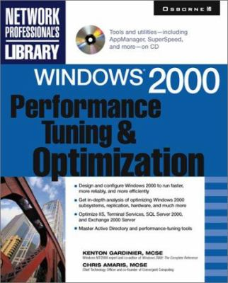Windows 2000 Performance Tuning & Optimization [With CDROM] 9780072120844