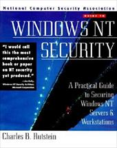 Windows NT Security: A Practical Guide to Securing Windows NT Servers and Workstations 244926