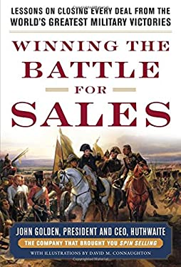 Winning the Battle for Sales: Lessons on Closing Every Deal from the World's Greatest Military Victories 9780071791991