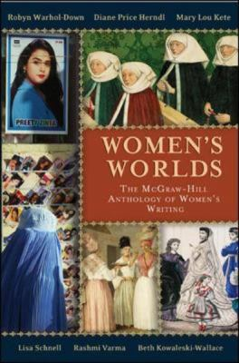 Women's Worlds: The McGraw-Hill Anthology of Women's Writing 9780072564020