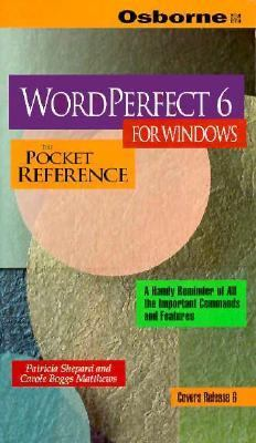 WordPerfect 6 for Windows: The Pocket Reference 9780078820038