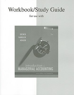 Workbook/Study Guide for Use with Introduction to Managerial Accounting 9780077243647
