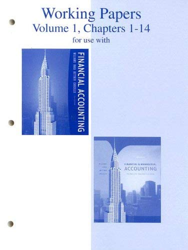 Working Papers Volume 1, Chapters 1-14 for Use with Financial a Ccounting Thirteenth Edition and Financial & Managerial Accounting Fourteenth Edition 9780073268170