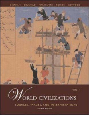 World Civilizations: Sources, Images and Interpretations, Volume 1 9780073127590