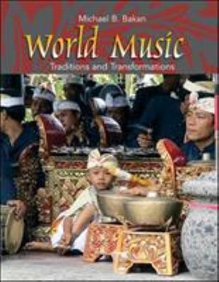 World Music: Traditions and Transformations 9780072415667