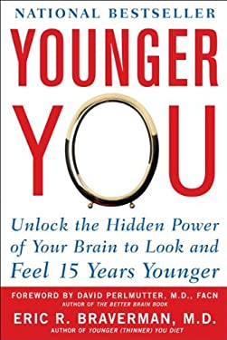 Younger You: Unlock the Hidden Power of Your Brain to Look and Feel 15 Years Younger 9780071605823