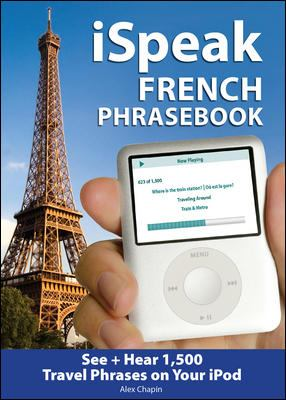 iSpeak French Audio + Visual Phrasebook for your iPod [With 64-Page Booklet]