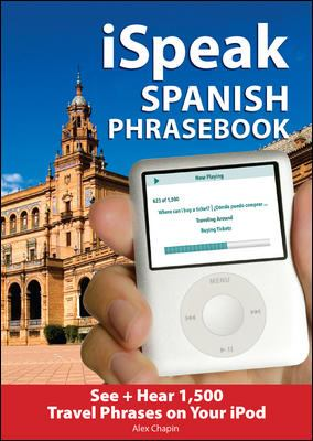 iSpeak Spanish Audio + Visual Phrasebook for your iPod [With 64-Page Phrasebook]