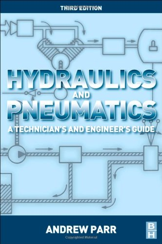 Hydraulics and Pneumatics: A Technician's and Engineer's Guide 9780080966748