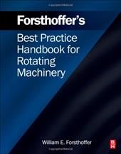 Forsthoffer's Best Practice Handbook for Rotating Machinery 12718550