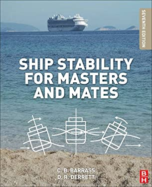 Ship Stability for Masters and Mates 9780080970936