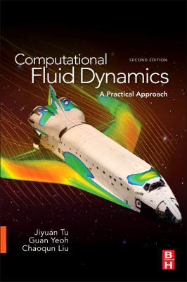 Computational Fluid Dynamics: A Practical Approach 9780080982434