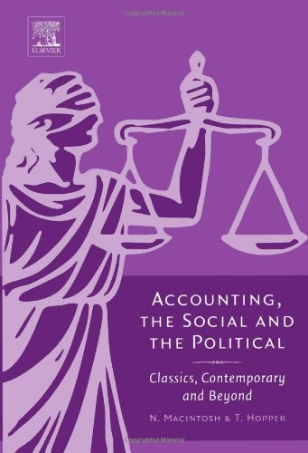 Accounting, the Social and the Political: Classics, Contemporary and Beyond 9780080447254
