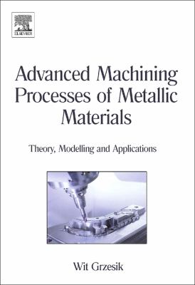 Advanced Machining Processes of Metallic Materials: Theory, Modelling and Applications 9780080445342