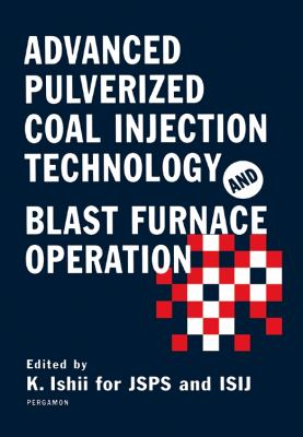 Advanced Pulverized Coal Injection Technology and Blast Furnace Operation 9780080436517