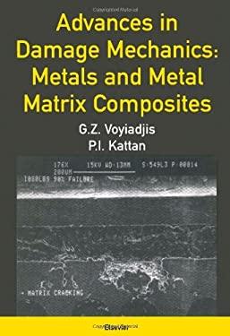 Advances in Damage Mechanics: Metals and Metal Matrix Composites 9780080436012