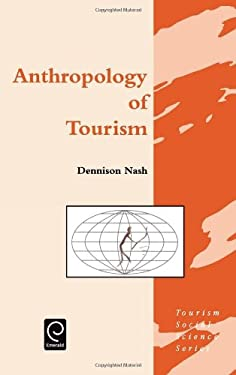 Anthropology of Tourism 9780080423982