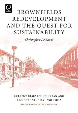 Brownfields Redevelopment and the Quest for Sustainability 9780080453583