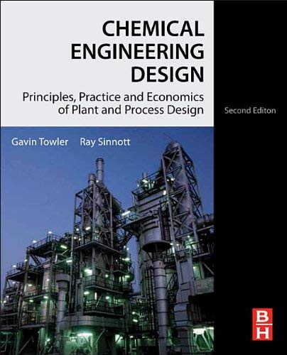 Chemical Engineering Design: Principles, Practice and Economics of Plant and Process Design 9780080966595