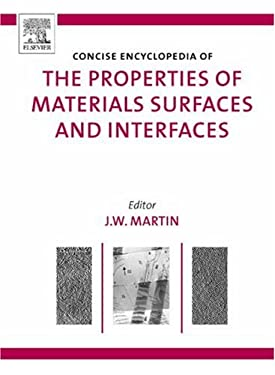 Concise Encyclopedia of the Properties of Materials Surfaces and Interfaces 9780080548111