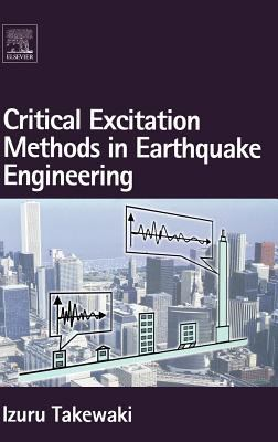Critical Excitation Methods in Earthquake Engineering 9780080453095