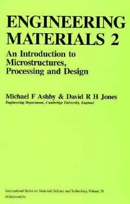 Engineering Materials 2: An Introduction to Microstructures, Processing, and Design