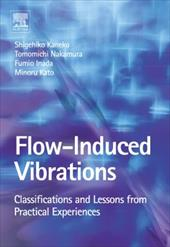 Flow-Induced Vibrations: Classifications and Lessons from Practical Experiences 293460