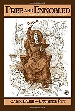 Free and Ennobled: Source Readings in the Development of Victorian Feminism