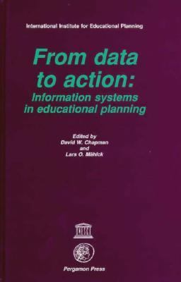From Data to Action: Information Systems in Educational Planning 9780080419411