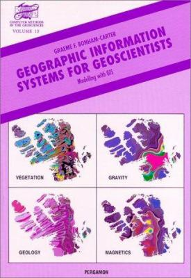 Geographic Information Systems for Geoscientists: Modelling with GIS 9780080424200