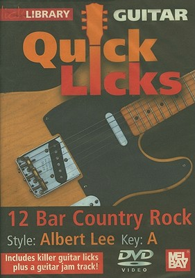 Guitar Quick Licks: 12 Bar Country Rock, Style: Albert Lee, Key: A