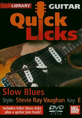 Guitar Quick Licks: Slow Blues: Stevie Ray Vaughan