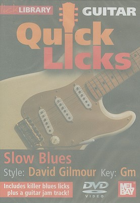 Guitar Quick Licks: Slow Blues: David Gilmour