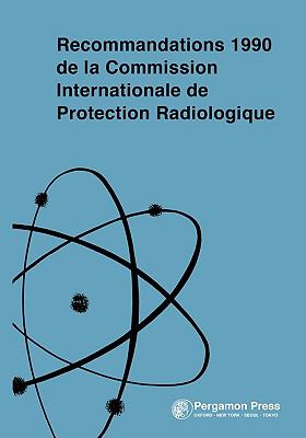 Icrp Publication 60: Recommandations Icrp (French Edition of Icrp 60, 1990 Recommendations): Annals of the Icrp Volume 20/1 9780080422756
