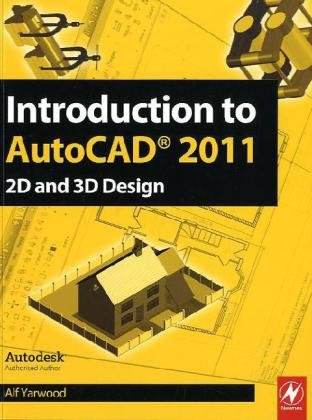 Introduction to AutoCAD 2011: 2D and 3D Design 9780080965758