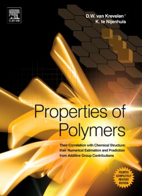 Properties of Polymers: Their Correlation with Chemical Structure; Their Numerical Estimation and Prediction from Additive Group Contributions 9780080548197