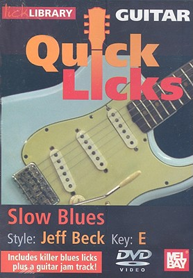 Quick Licks Guitar: Jeff Beck: Slow Blues Key of E