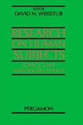 Research on Human Subjects: Ethics, Law and Social Policy
