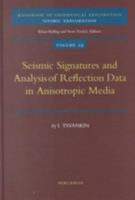 Seismic Signatures and Analysis of Reflection Data in Anisotropic Media 9780080436494